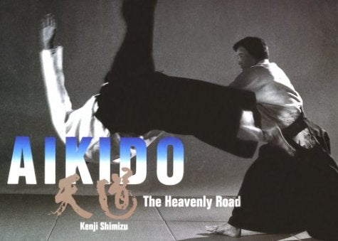 Aikido: The Heavenly Road Book by Kenji Shimizu (Preowned) - Budovideos Inc