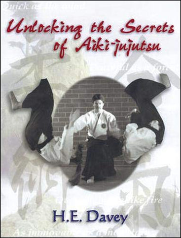 Unlocking the Secrets of Aiki-Jujutsu Book by H. E. Davey (Preowned) - Budovideos