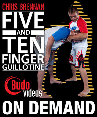5 & 10 Finger Guillotines with Chris Brennan (On Demand) - Budovideos
