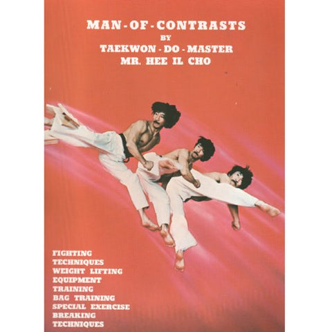 Man of Contrasts Book By Taekwon Do Master by Hee Il Cho (Preowned) - Budovideos Inc