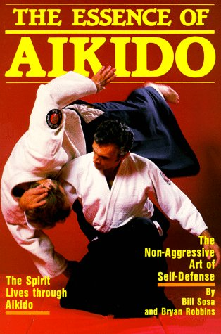 The Essence of Aikido Book by Bill Sosa (Preowned) - Budovideos Inc