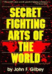 Secret Fighting Arts of the World Book by John Gilbey (Preowned) - Budovideos Inc
