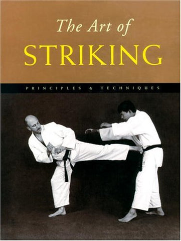 The Art of Striking: Principles & Techniques Book by Marc Tedeschi (Hardcover) (Preowned) - Budovideos Inc