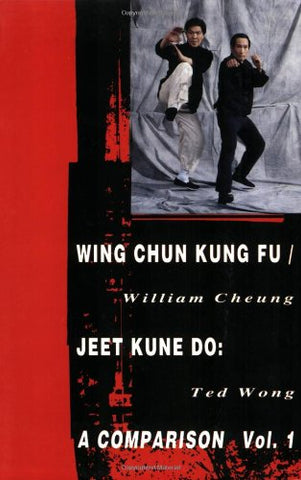 Wing Chun Kung Fu/Jeet Kune Do: A Comparison Book by William Cheung & Ted Wong (Preowned) - Budovideos Inc