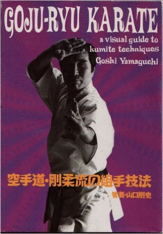 Goju Ryu Karate: Visual Guide to Kumite Techniques Book by Goshi Yamaguchi - Budovideos