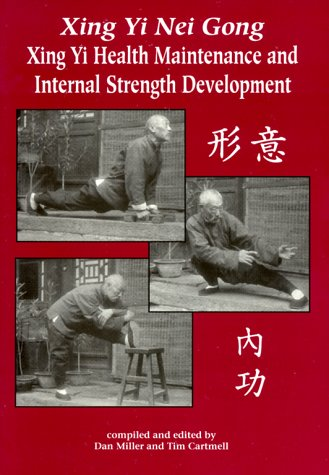 Xing Yi Nei Gong: Xing Yi Health Maintenance and Internal Strength Development Book by Dan Miller & Tim Cartmell (Preowned) - Budovideos Inc