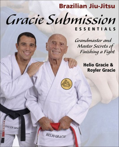 Gracie Submission Essentials: Grandmaster and Master Secrets of Finishing a Fight Book by Helio & Royler Gracie (Preowned)