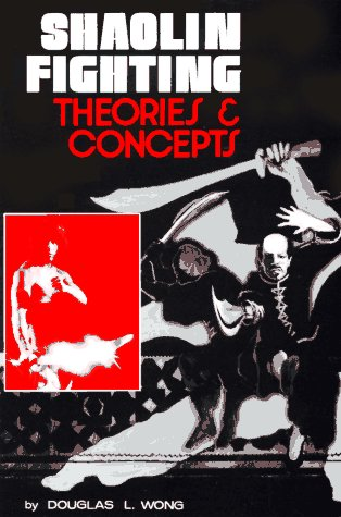 Shaolin Fighting: Theories, Concepts Book by Douglas Wong (Preowned) - Budovideos Inc