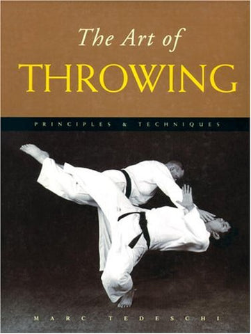 The Art of Throwing: Principles & Techniques Book by Marc Tedeschi (Hardcover) (Preowned) - Budovideos Inc