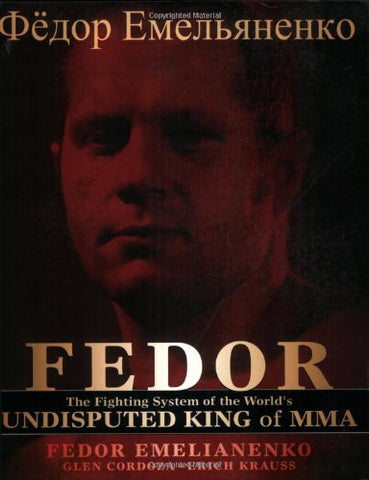 Fedor: The Fighting System of the World's Undisputed King of MMA Book by Fedor Emelianenko (Preowned) - Budovideos Inc