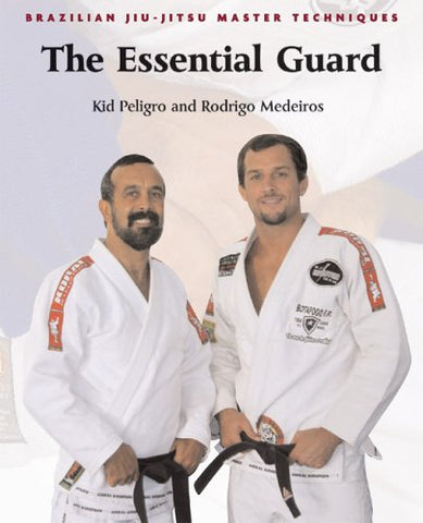 Brazilian Jiu-Jitsu Master Techniques: The Essential Guard Book by Rodrigo Medeiros & Kid Peligro (Preowned)