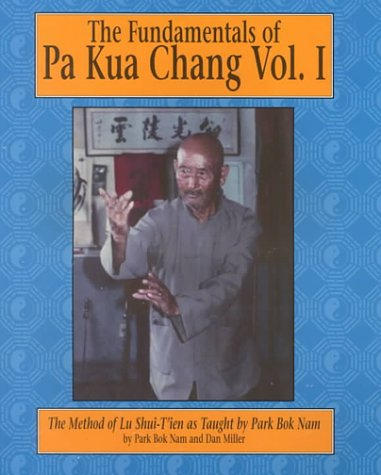 The Fundamentals of Pa Kua Chang Book 1 by Bok Nam Park (Preowned) - Budovideos Inc