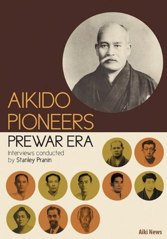 Aikido Pioneers - Prewar Era Book by Stanley Pranin (Preowned) - Budovideos