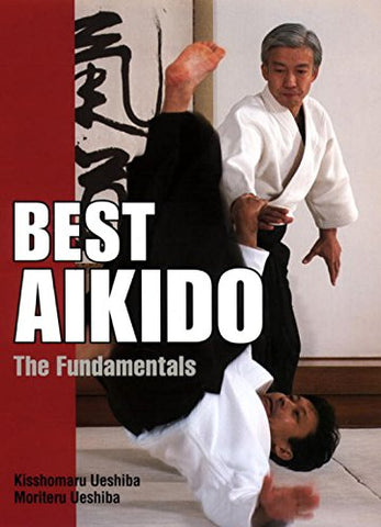 Best Aikido: The Fundamentals (Hardcover) Book by Kisshomaru & Moriteru Ueshiba (Preowned) - Budovideos