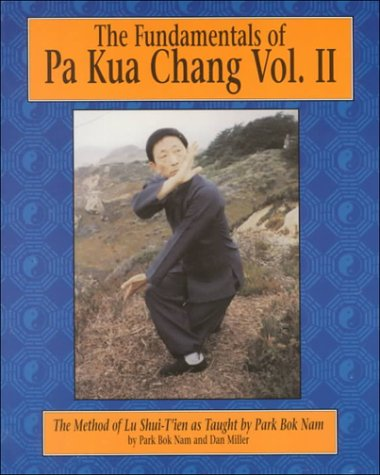 The Fundamentals of Pa Kua Chang Book 2 by Bok Nam Park (Preowned) - Budovideos Inc