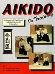 Aikido In Training : A Manual of Traditional Aikido Practice & Principles Book by Richard & Kathy Crane (Preowned) - Budovideos