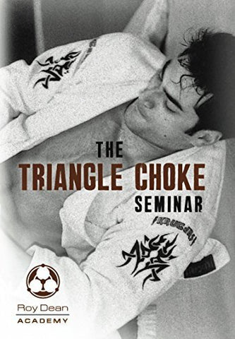 The Triangle Choke Seminar DVD by Roy Dean