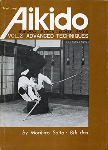 Traditional Aikido Vol 2: Advanced Techniques Book by Morihiro Saito (Preowned) - Budovideos