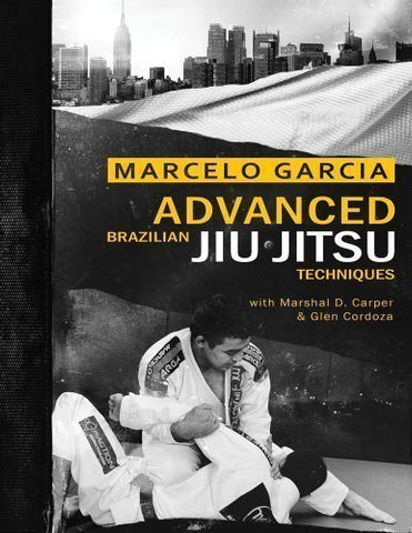 Advanced Brazilian Jiujitsu Techniques Book by Marcelo Garcia (Preowned) - Budovideos Inc