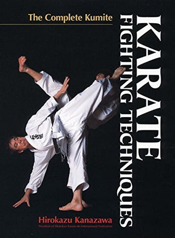 Karate Fighting Techniques: The Complete Kumite (Hardcover) Book by Hirokazu Kanazawa - Budovideos
