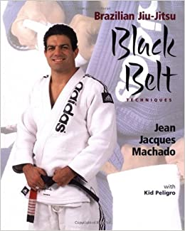 Brazilian Jiu Jitsu Black Belt Techniques Book by Jean Jacques Machado (Preowned) - Budovideos