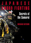 Japanese Sword Fighting: Secrets of the Samurai Book by Masaaki Hatsumi (Preowned) - Budovideos