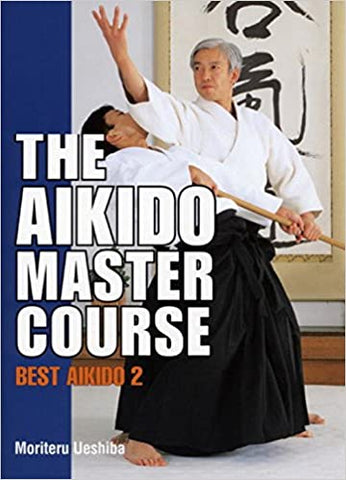 Best Aikido 2: The Master Course (Hardcover) Book by Moriteru Ueshiba (Preowned) - Budovideos