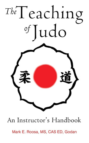 The Teaching of Judo: An Instructor's Handbook Book by Mark Roosa (Preowned) - Budovideos