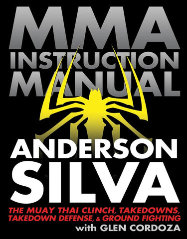 MMA Instruction Manual: The Muay Thai Clinch, Takedowns, Takedown Defense, and Ground Fighting Book by Anderson Silva (Preowned) - Budovideos Inc
