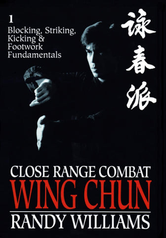 Close Range Combat Wing Chun Book 1 by Randy Williams (Preowned) - Budovideos Inc
