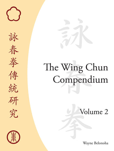The Wing Chun Compendium Book 2 by Wayne Belonoha