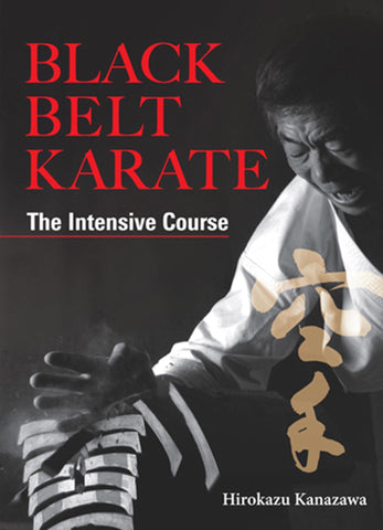 Black Belt Karate: The Intensive Course (Hardcover) Book by Hirokazu Kanazawa (Preowned)