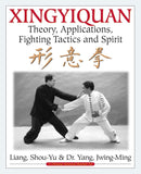 Xingyiquan: Theory, Applications, Fighting Tactics and Spirit Book by Dr. Yang, Jwing-Ming - Budovideos Inc
