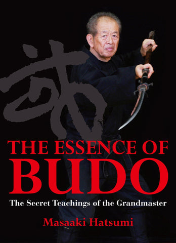 The Essence of Budo: The Secret Teachings of the Grandmaster Book by Masaaki Hatsumi (Preowned) - Budovideos