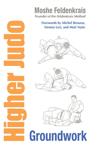 Higher Judo: Groundwork Book by Moshe Feldenkrais (Preowned) - Budovideos