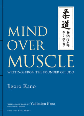 Mind Over Muscle: Writings from the Founder of Judo (Preowned) - Budovideos