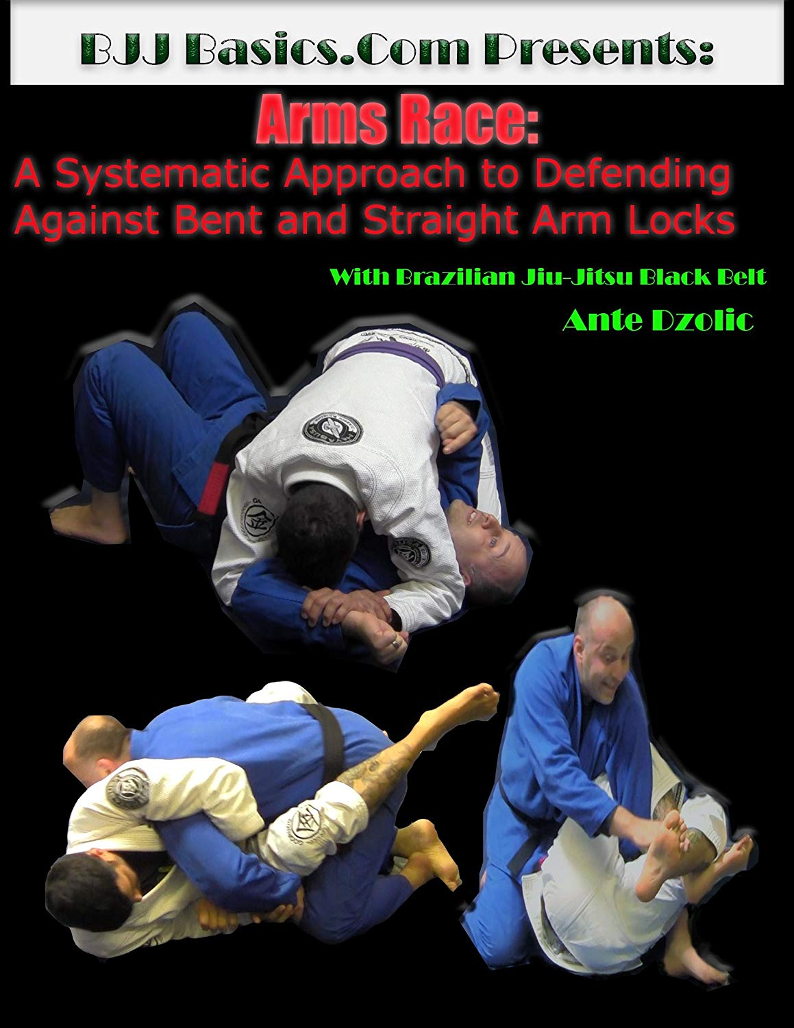 Arms Race DVD: A systematic approach to defending against bent and straight arm locks with Ante Dzolic - Budovideos