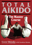 Total Aikido: The Master Course Book by Gozo Shioda (Hardcover) (Preowned) - Budovideos Inc