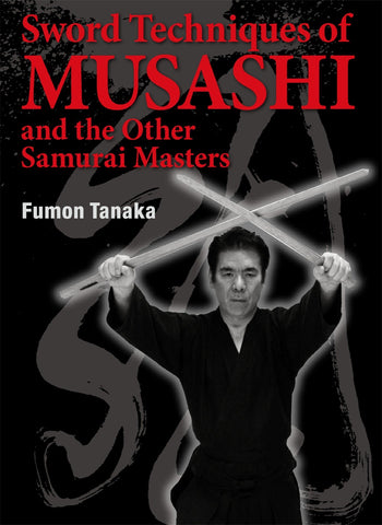 Sword Techniques of Musashi and the Other Samurai Masters Book by Fumon Tanaka (Preowned) - Budovideos Inc