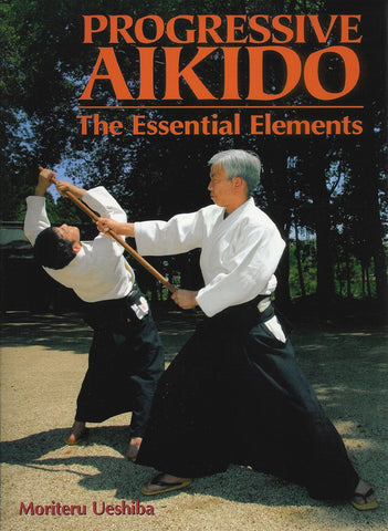 Progressive Aikido: The Essential Elements Book by Moriteru Ueshiba (Preowned)