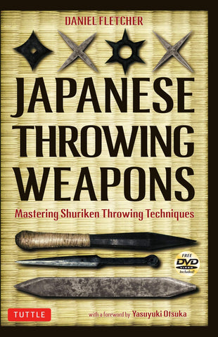 Japanese Throwing Weapons: Mastering Shuriken Throwing Techniques Book & DVD by Daniel Fletcher (Preowned) - Budovideos