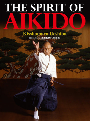 The Spirit of Aikido (Hardcover) Book by Kisshomaru Ueshiba (Preowned) - Budovideos