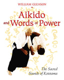 Aikido and Words of Power: The Sacred Sounds of Kototama Book by William Gleason - Budovideos Inc