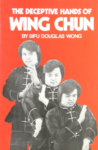 The Deceptive Hands of Wing Chun Book by Douglas Wong (Preowned) - Budovideos Inc
