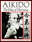 Aikido: The Way of Harmony Book by John Stevens and Rinjiro Shirata (Preowned) - Budovideos Inc