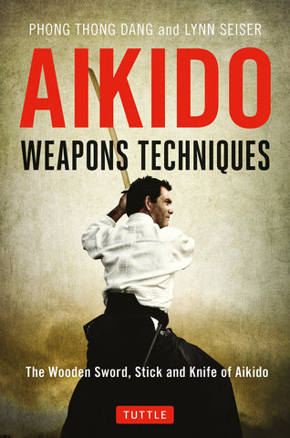 Aikido Weapons Techniques: The Wooden Sword, Stick and Knife of Aikido Book by Phong Thong Dang (Preowned) - Budovideos