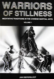 Warriors of Stillness: Meditative Traditions in the Chinese Martial Arts Book by Jan Diepersloot (Preowned) - Budovideos Inc