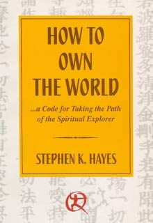 How to Own the World ... a Code for Taking the Path of the Spiritual Explorer Book by Stephen Hayes (Preowned) - Budovideos Inc