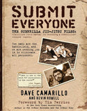 Submit Everyone: The Guerrilla Jiu-Jitsu Files: Classified Field Manual for Becoming a Submission-focused Fighter Book by Dave Camarillo (Preowned) - Budovideos Inc