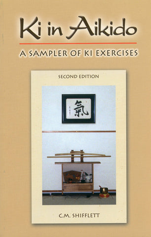 Ki in Aikido: Sampler of Ki Exercises Book (2nd Edition) by C. M. Shifflett (Preowned) - Budovideos